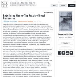 Redefining Money: The Praxis of Local Currencies