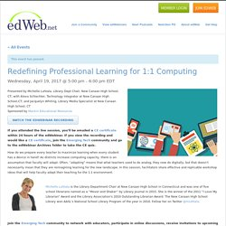 Redefining Professional Learning for 1:1 Computing