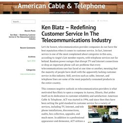 Ken Blatz – Redefining Customer Service In The Telecommunications Industry – American Cable & Telephone