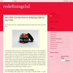 redefiningcbd: RE.CBD: Get the best re-defining CBD in the USA