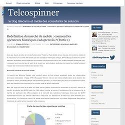 Redéfinition du marché du mobile : comment les opérateurs historiques s'adaptent-ils ? (Partie 1) | telcospinner - le blog télécoms et média des consultants Solucom
