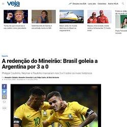 A redenção do Mineirão: Brasil goleia a Argentina por 3 a 0