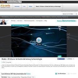 Redes - El futuro: la fusión del alma y la tecnología, Redes