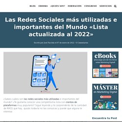 Las 110 Redes Sociales más utilizadas del mundo en 2020