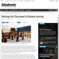 Redesign the Classroom to Enhance Learning