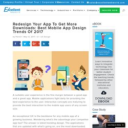 Redesign Your App To Get More Downloads: Best Mobile App Design Trends Of 2017
