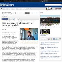 Digg Inc. turns up site redesign to capture more clicks - San Fr
