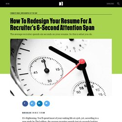 How To Redesign Your Resume For A Recruiter's 6-Second Attention Span
