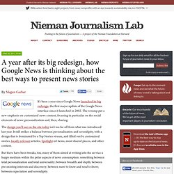 A year after its big redesign, how Google News is thinking about the best ways to present news stories » Nieman Journalism Lab » Pushing to the Future of Journalism