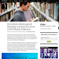 How Spritz Redesigned Reading, Letting You Scan 1,000 Words A Minute