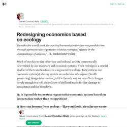 Redesigning economics based on ecology – Daniel Christian Wahl – Medium
