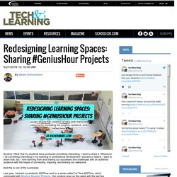 Redesigning Learning Spaces: Sharing #GeniusHour Projects