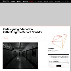 Redesigning Education: Rethinking the School Corridor
