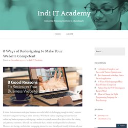 8 Ways of Redesigning to Make Your Website Competent – Indi IT Academy