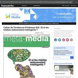 Cahier de Tendances Printemps-Eté : Et si les médias redevenaient intelligents ?