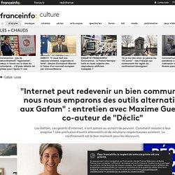 """""""Internet peut redevenir un bien commun si nous nous emparons des outils alternatifs aux Gafam"""" : entretien avec Maxime Guedj, co-auteur de """"Déclic"""""""