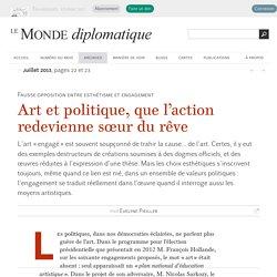 Art et politique, que l'action redevienne sœur du rêve, par Evelyne Pieiller (Le Monde diplomatique, juillet 2013)