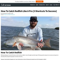 How To Catch Redfish Like A Pro [3 Shortcuts To Success]