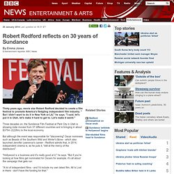Robert Redford reflects on 30 years of Sundance