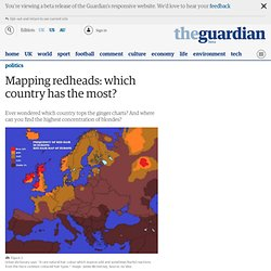 Mapping redheads: which country has the most? | Politics