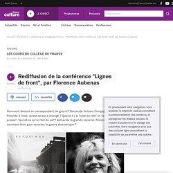 """Rediffusion de la conférence """"Lignes de front"""", par Florence Aubenas"""