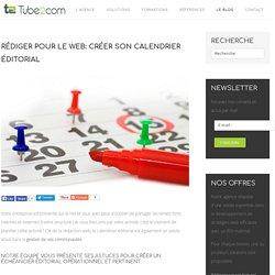 Rédiger pour le web: créer son calendrier éditorial