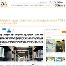 Rédiger le projet culturel d'une bibliothèque, le fameux PCSES : mode d'emploi
