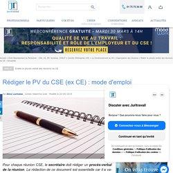 Rédiger le PV du CSE (ex CE) : mode d'emploi