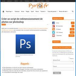 Créer un script de redimensionnement de photos sur photoshop