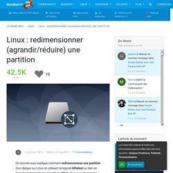 Linux : redimensionner (agrandir/réduire) une partition