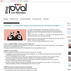 Les Mondes de P-Val: Génération Y : un formidable indicateur de la robustesse de votre Monde managérial