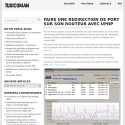 Faire une redirection de port sur son routeur avec UPnP – Tuxicoman