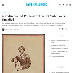 A Rediscovered Portrait of Harriet Tubman Is Unveiled