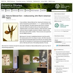 Natures Beloved Son – rediscovering John Muir's botanical legacy » Botanics Stories