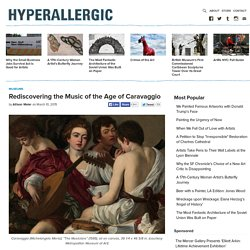 Rediscovering the Music of the Age of Caravaggio