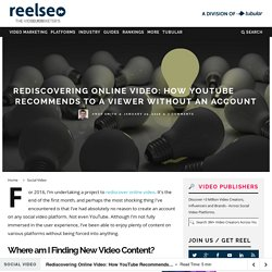 Rediscovering Online Video: How YouTube Recommends Content