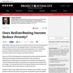 Does Redistributing Income Reduce Poverty? - Jagdish Bhagwati