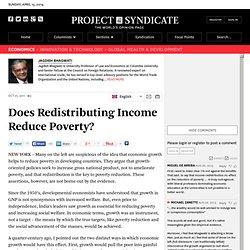 Does Redistributing Income Reduce Poverty? - Jagdish Bhagwati