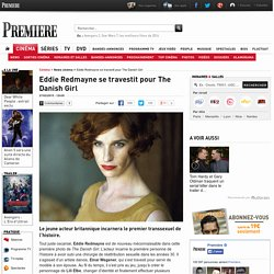 Eddie Redmayne se travestit pour The Danish Girl
