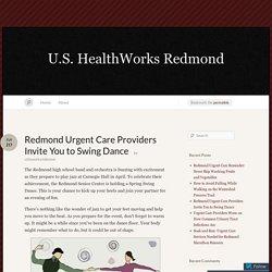 Redmond Urgent Care Providers Invite You to Swing Dance