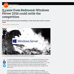 It came from Redmond: Windows Server 2016 could rattle the competition