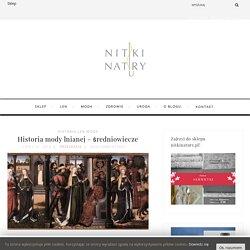 Historia mody lnianej - średniowiecze - nitkinatury