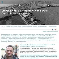 BALLAST Laurent Pinatel : «Redonner un sens à l'agriculture française»
