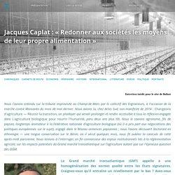 BALLAST Jacques Caplat : «Redonner aux sociétés les moyens de leur propre alimentation»