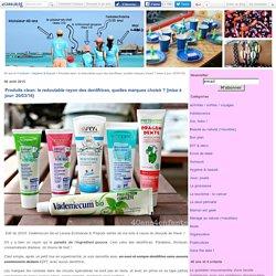 Produits clean: le redoutable rayon des dentifrices, quelles marques choisir ? {mise à jour: 20/03/16} - 40 ans et 4 enfants