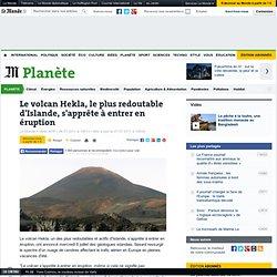 Le volcan Hekla, le plus redoutable d'Islande, s'apprête à entrer en éruption