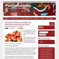 Blog Archive » YouTube et l'INA ou la vidéo et le redoutable écheveau des droits