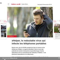xHelper, le redoutable virus qui infecte les téléphones portables - Edition du soir Ouest France - 08/11/2019