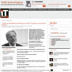"""""""Twitter est redoutablement efficace pour la veille"""", l'innovation vue par André Montaud"""