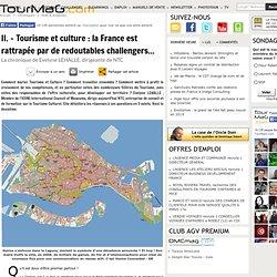 II. - Tourisme et culture : la France est rattrapée par de redoutables challengers...